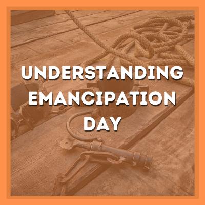 UNDERSTANDING EMANCIPATION DAY