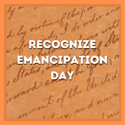 RECOGNIZE EMANCIPATION DAY